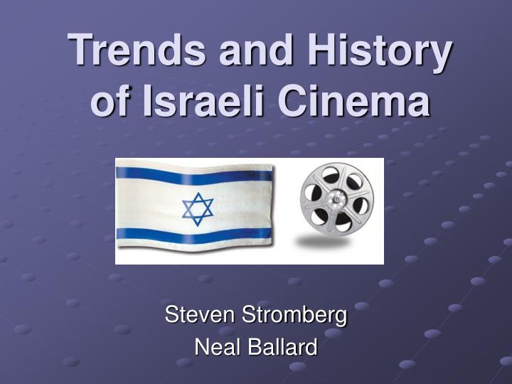 Trends and history of israeli cinema