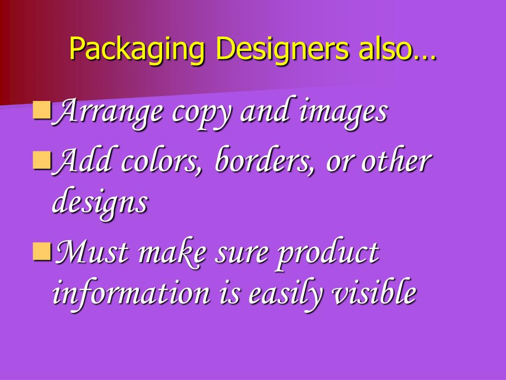 Packaging Designers also…