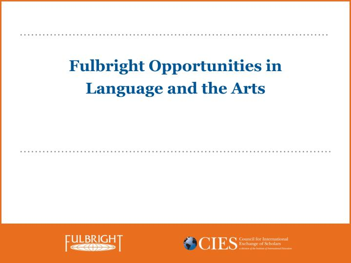 Fulbright opportunities in language and the arts