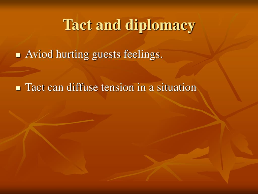 Tact and diplomacy