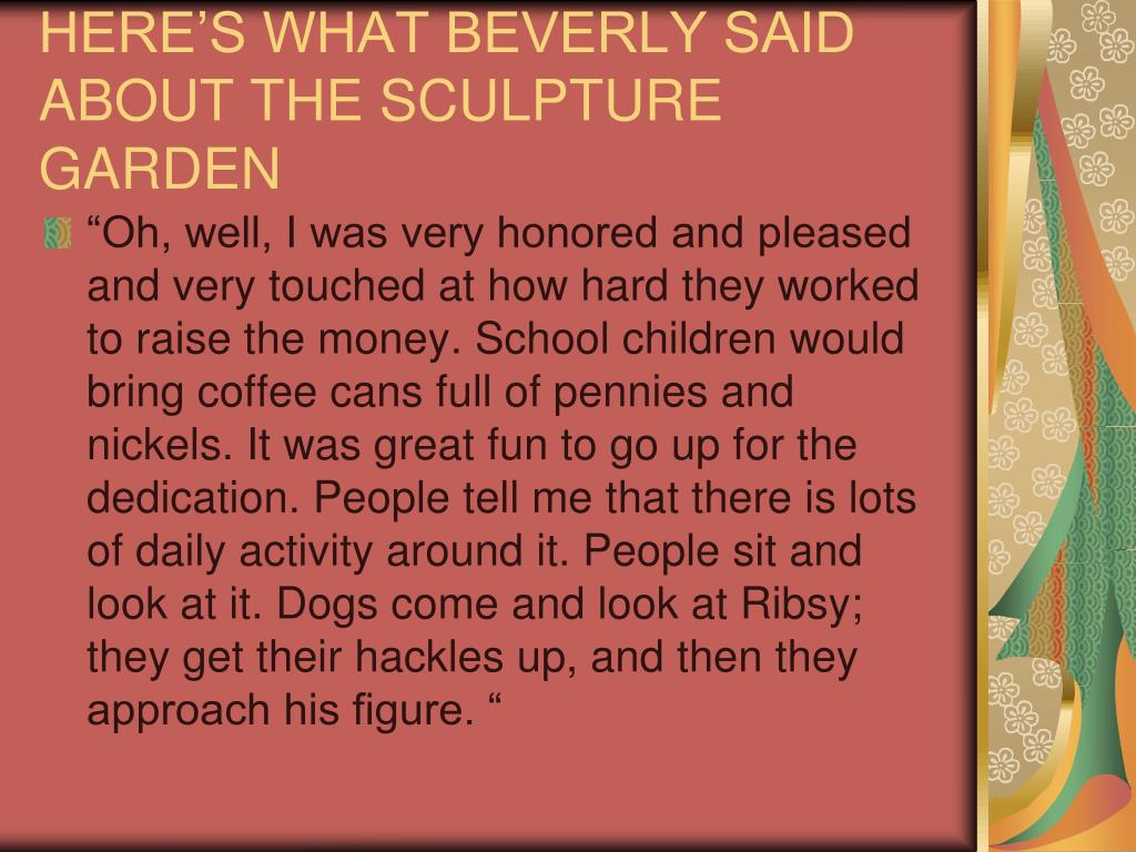 HERE'S WHAT BEVERLY SAID ABOUT THE SCULPTURE GARDEN