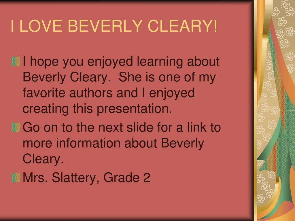 I LOVE BEVERLY CLEARY!