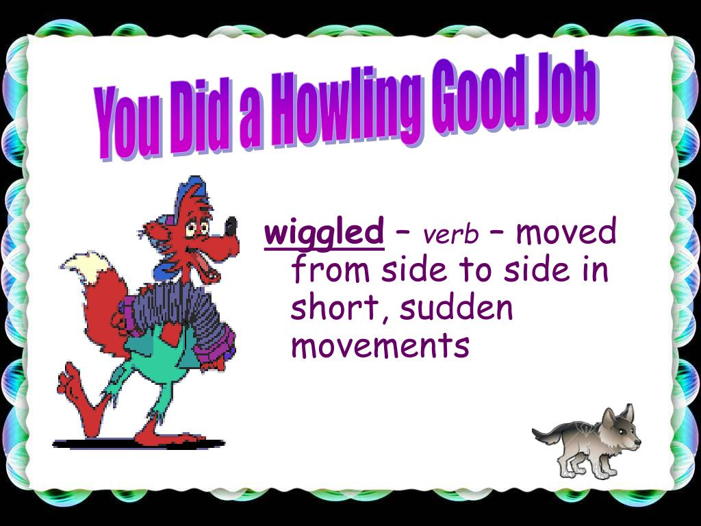 You Did a Howling Good Job