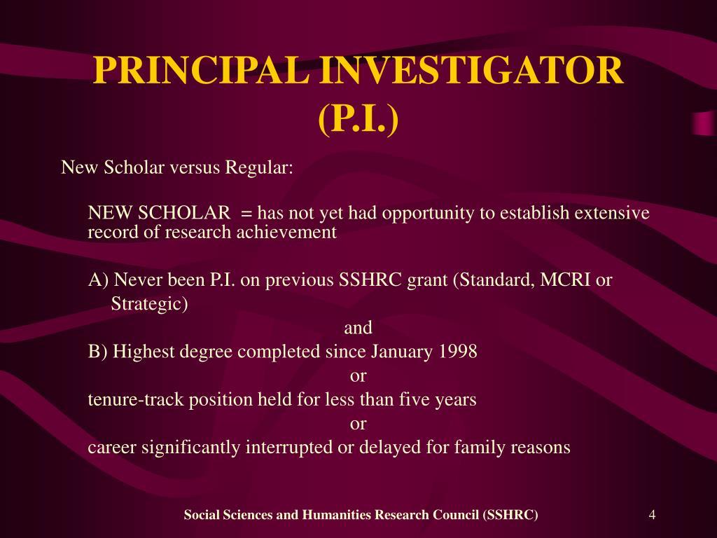 PRINCIPAL INVESTIGATOR (P.I.)