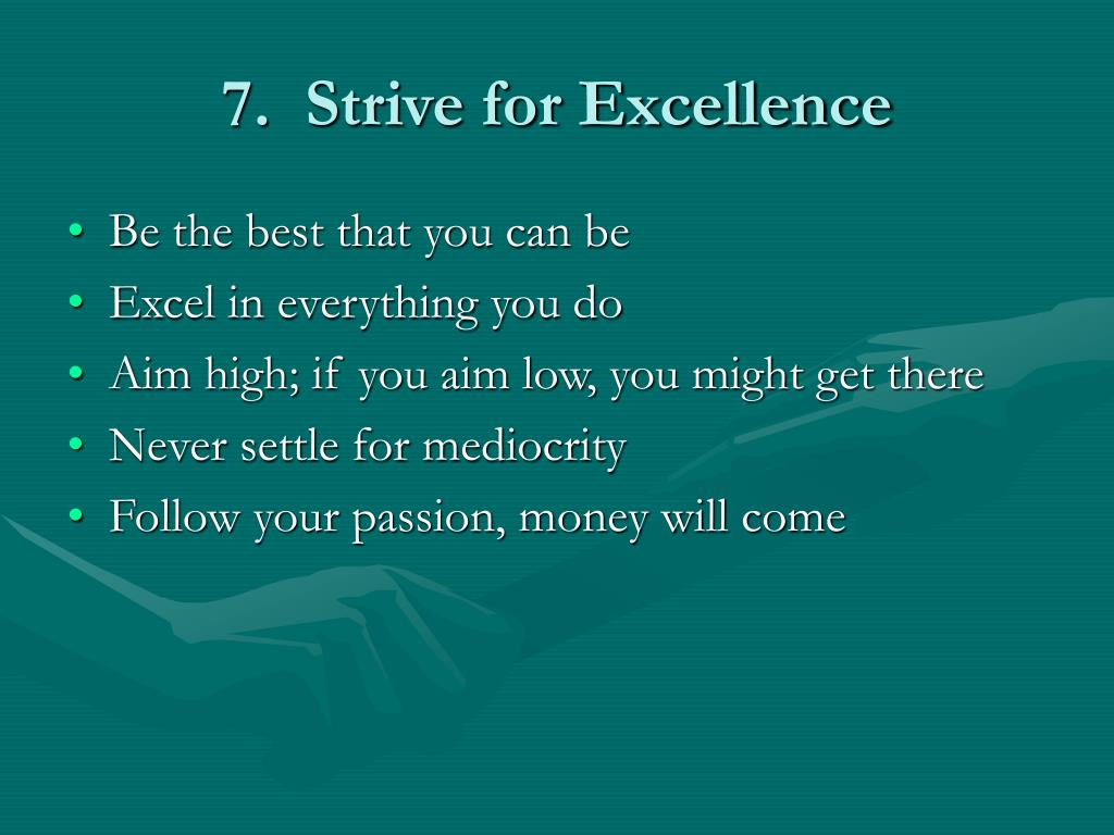 7.  Strive for Excellence