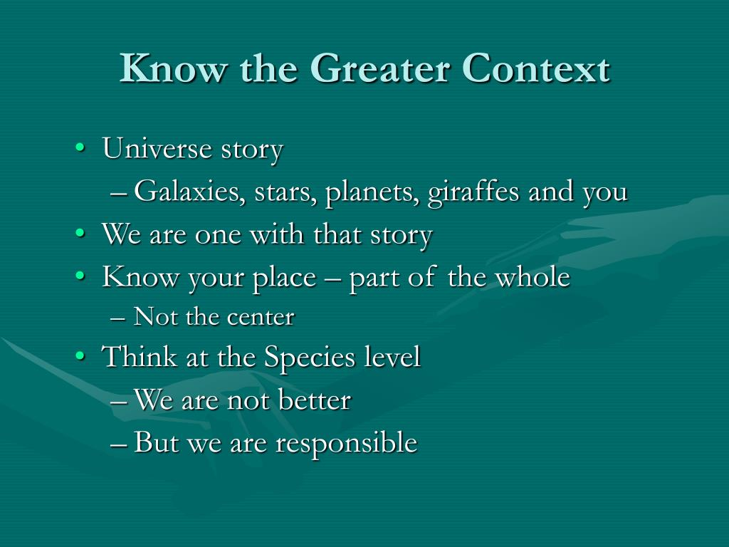 Know the Greater Context