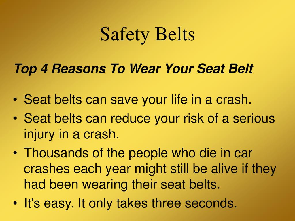 """reasons to wear a seatbelt essays Free seatbelt papers, essays, and research papers reasons to wear a seatbelt - """"august 2000, our family of six was on the way to a wedding it was a."""