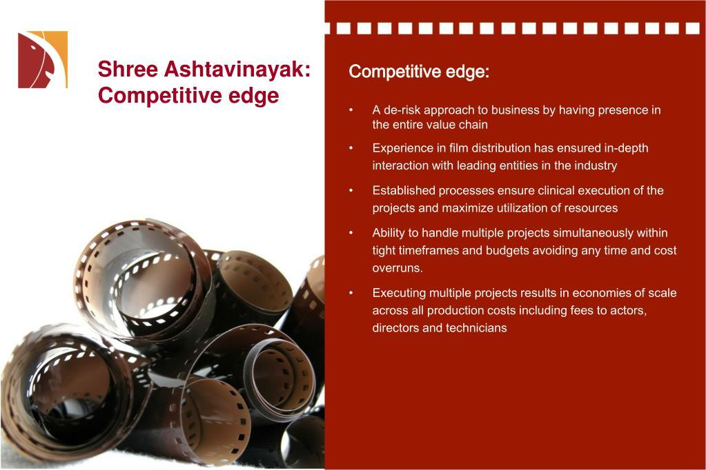 Shree Ashtavinayak: Competitive edge