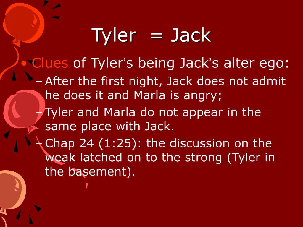 Tyler  = Jack