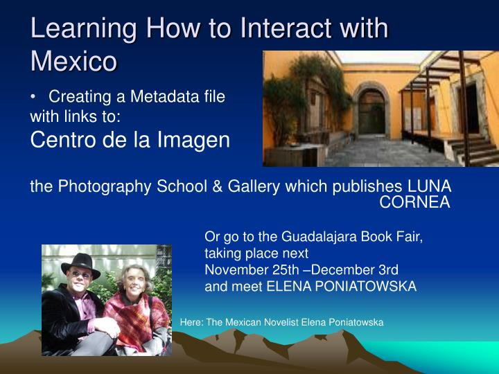 Learning how to interact with mexico