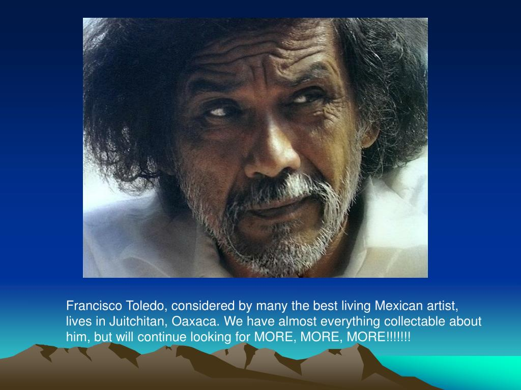 Francisco Toledo, considered by many the best living Mexican artist, lives in Juitchitan, Oaxaca. We have almost everything collectable about him, but will continue looking for MORE, MORE, MORE!!!!!!!