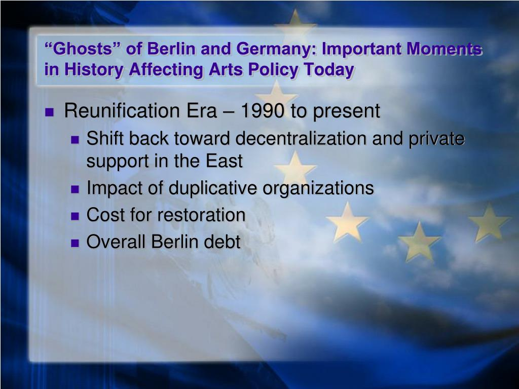 """Ghosts"" of Berlin and Germany: Important Moments in History Affecting Arts Policy Today"