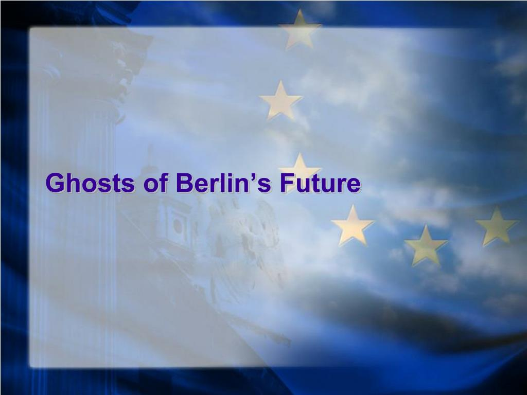 Ghosts of Berlin's Future