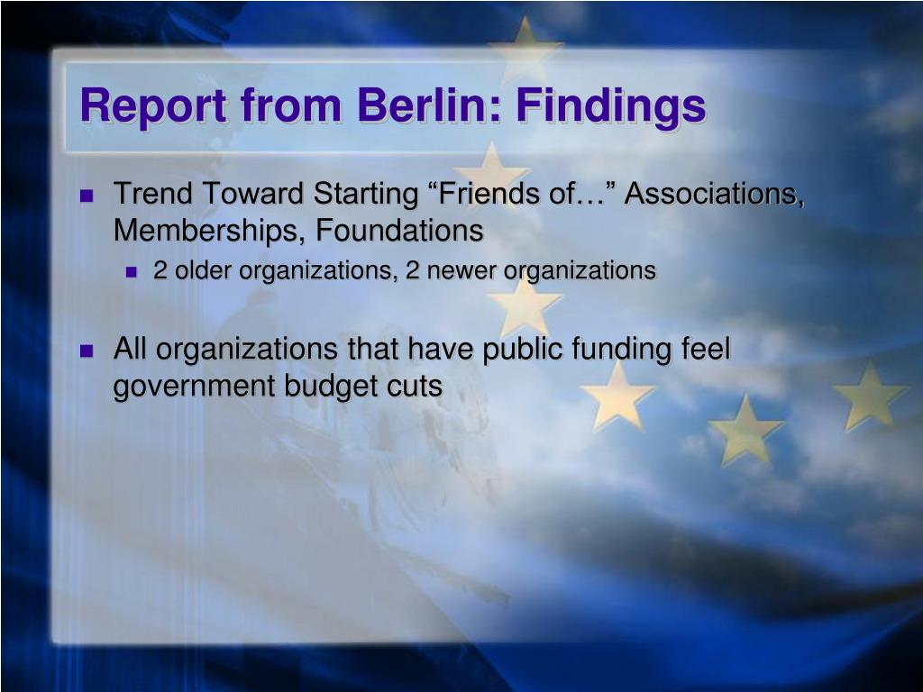 Report from Berlin: Findings