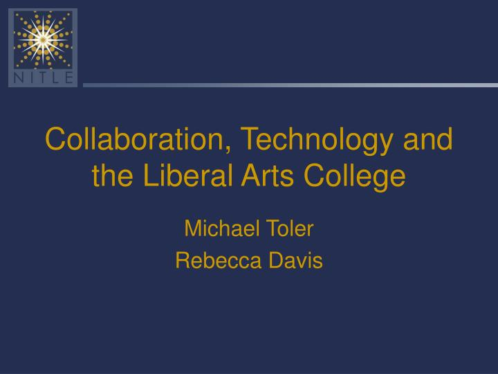 collaboration technology and the liberal arts college