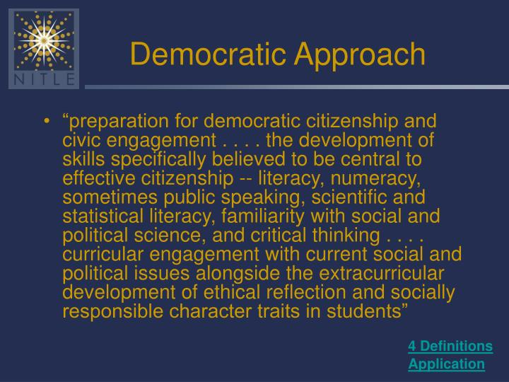 Democratic Approach