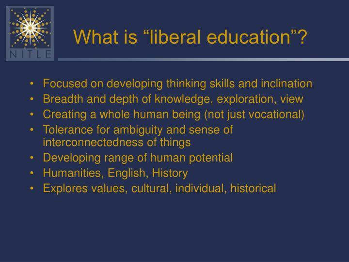 "What is ""liberal education""?"