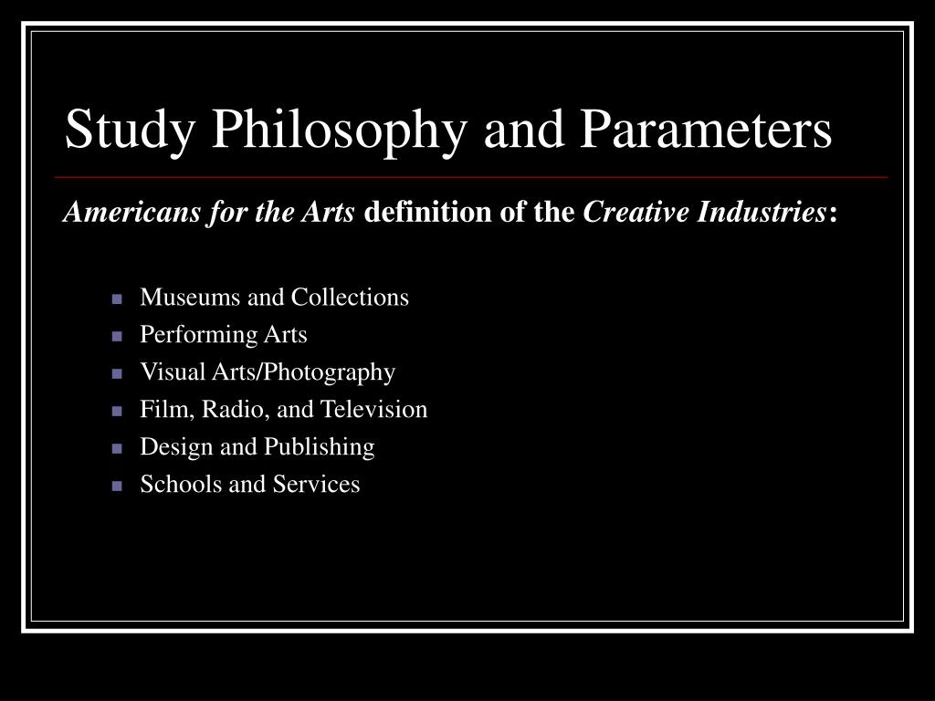Study Philosophy and Parameters