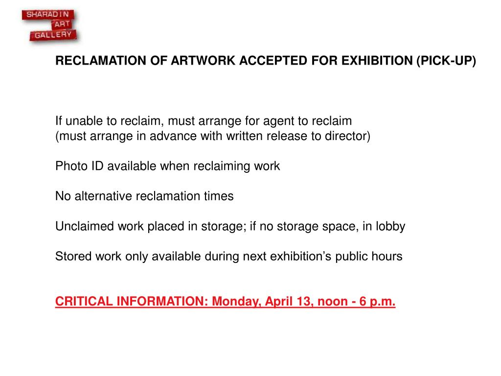 RECLAMATION OF ARTWORK ACCEPTED FOR EXHIBITION (PICK-UP)