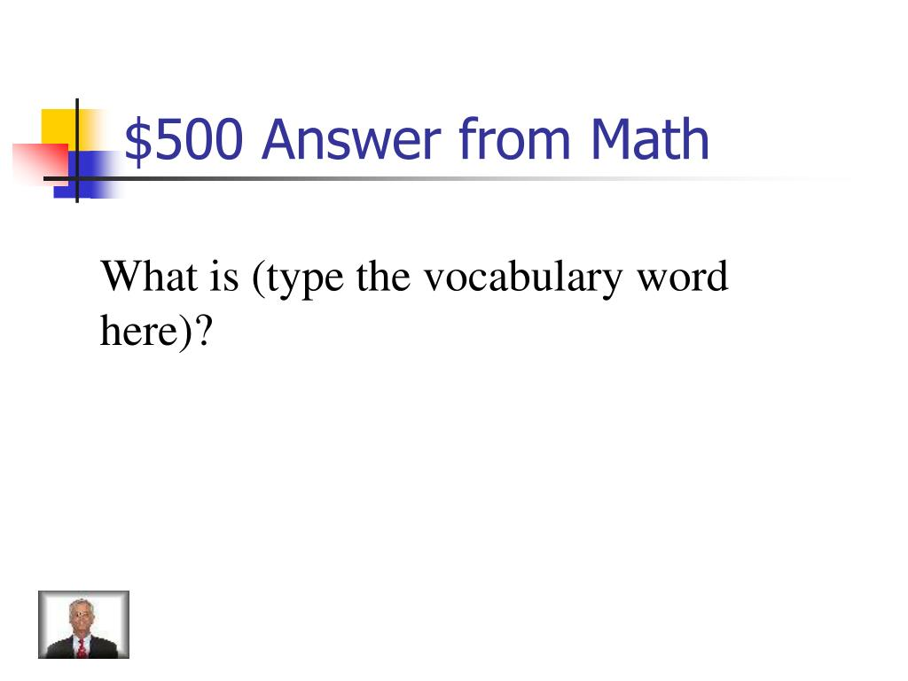 $500 Answer from Math
