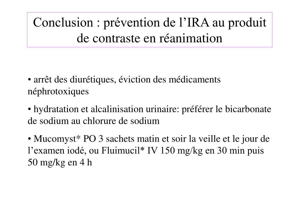 Conclusion : prévention de l'IRA au produit de contraste en réanimation