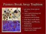 painters break away tradition