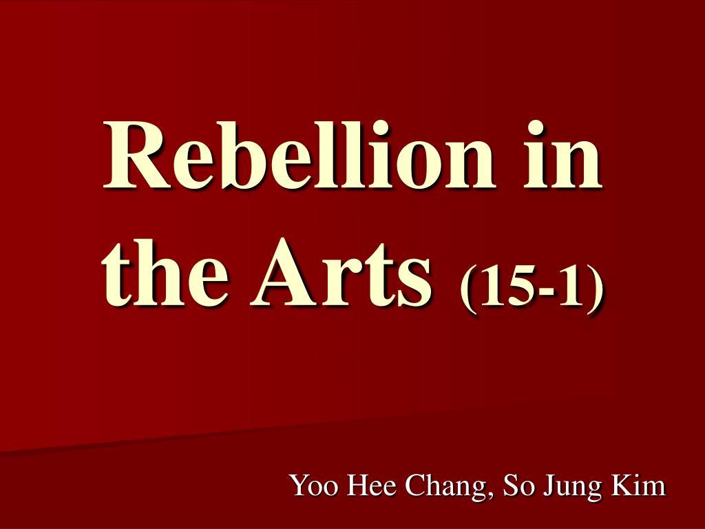 rebellion in the arts 15 1