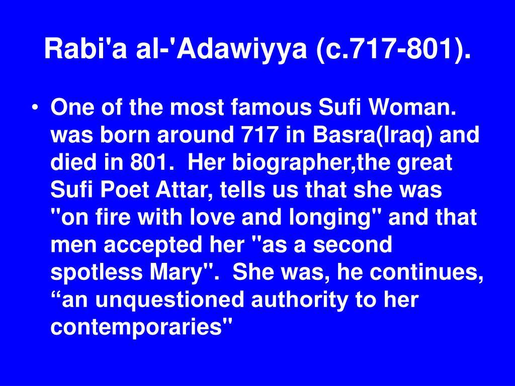 Rabi'a al-'Adawiyya (c.717-801).