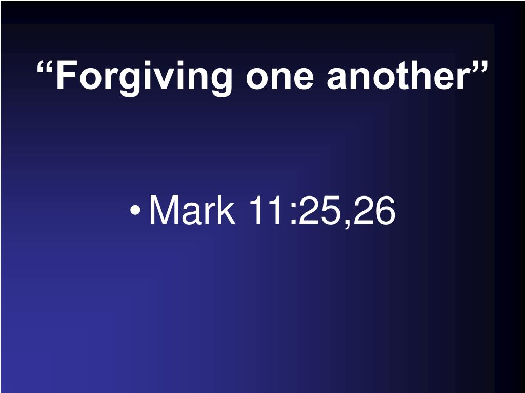 """Forgiving one another"""