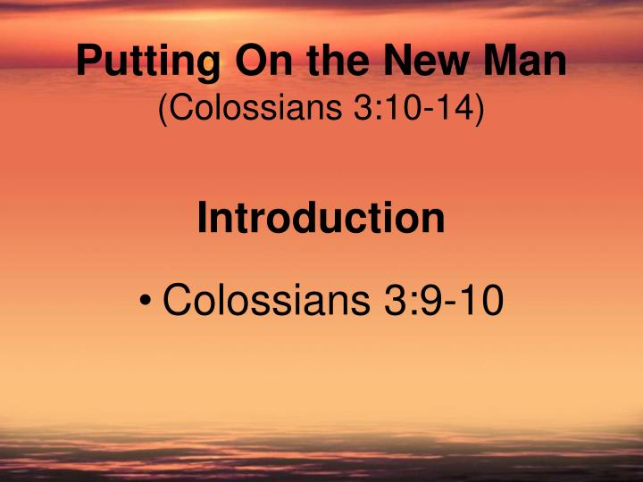 Putting on the new man colossians 3 10 14 l.jpg