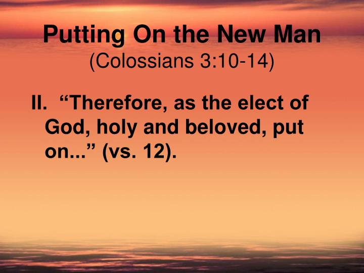 Putting on the new man colossians 3 10 143 l.jpg