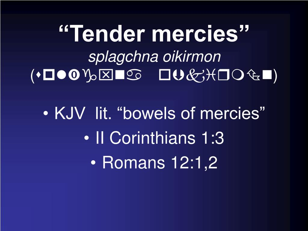 """Tender mercies"""