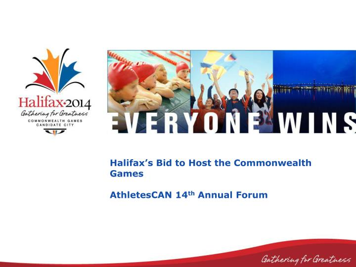 Halifax s bid to host the commonwealth games athletescan 14 th annual forum l.jpg