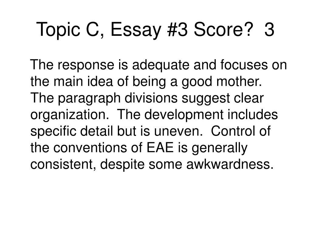 Topic C, Essay #3 Score?  3