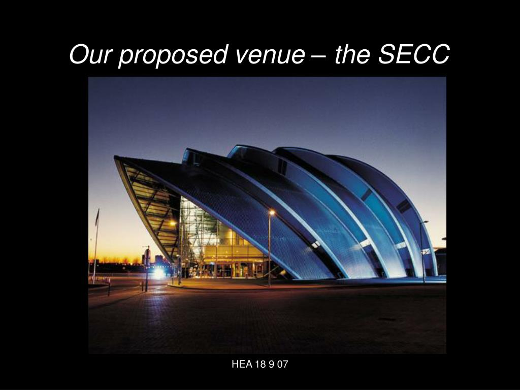 Our proposed venue – the SECC