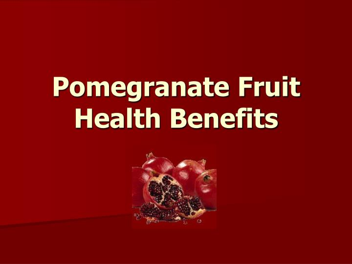 PPT - Pomegranate Fruit Health Benefits PowerPoint Presentation - ID ...: www.slideserve.com/Antony/pomegranate-fruit-health-benefits