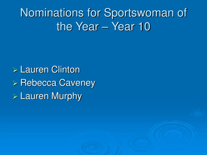 Nominations for Sportswoman of the Year – Year 10