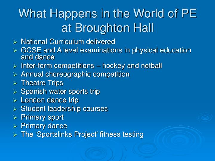 What happens in the world of pe at broughton hall