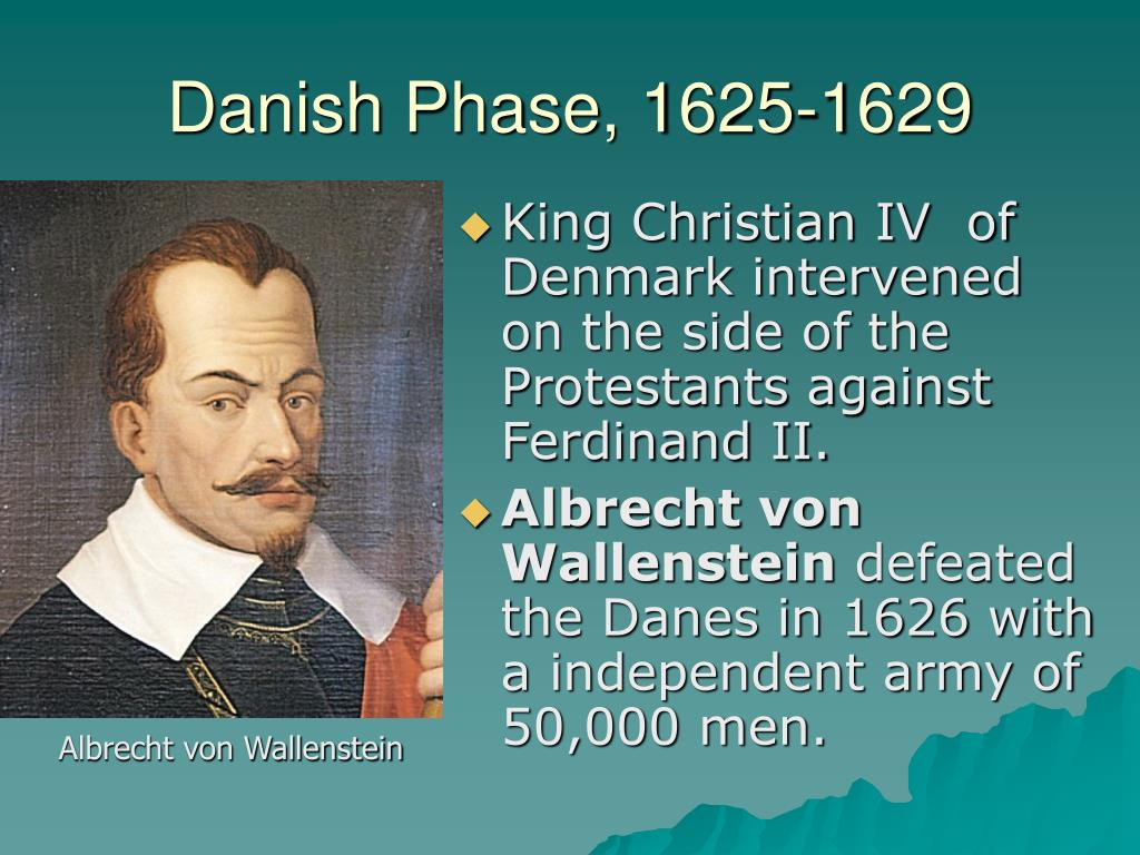 Danish Phase, 1625-1629