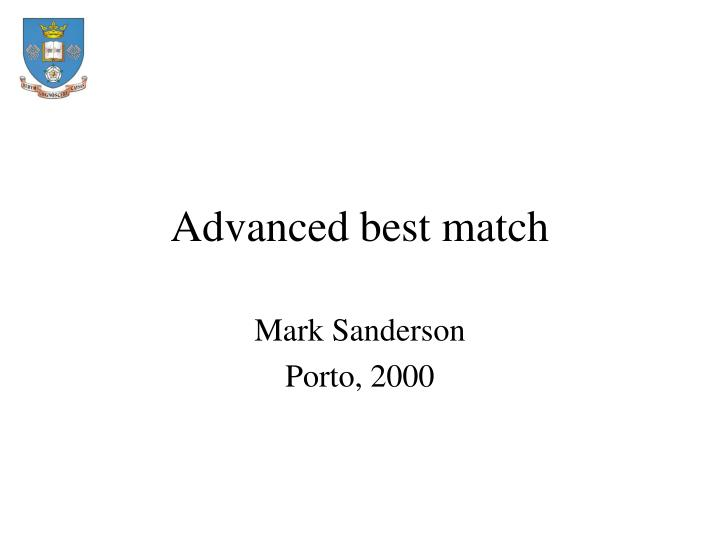 Advanced best match