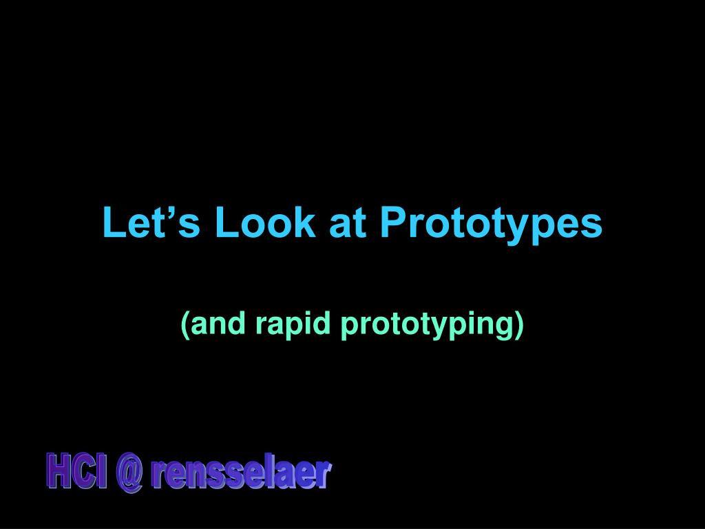 Let's Look at Prototypes