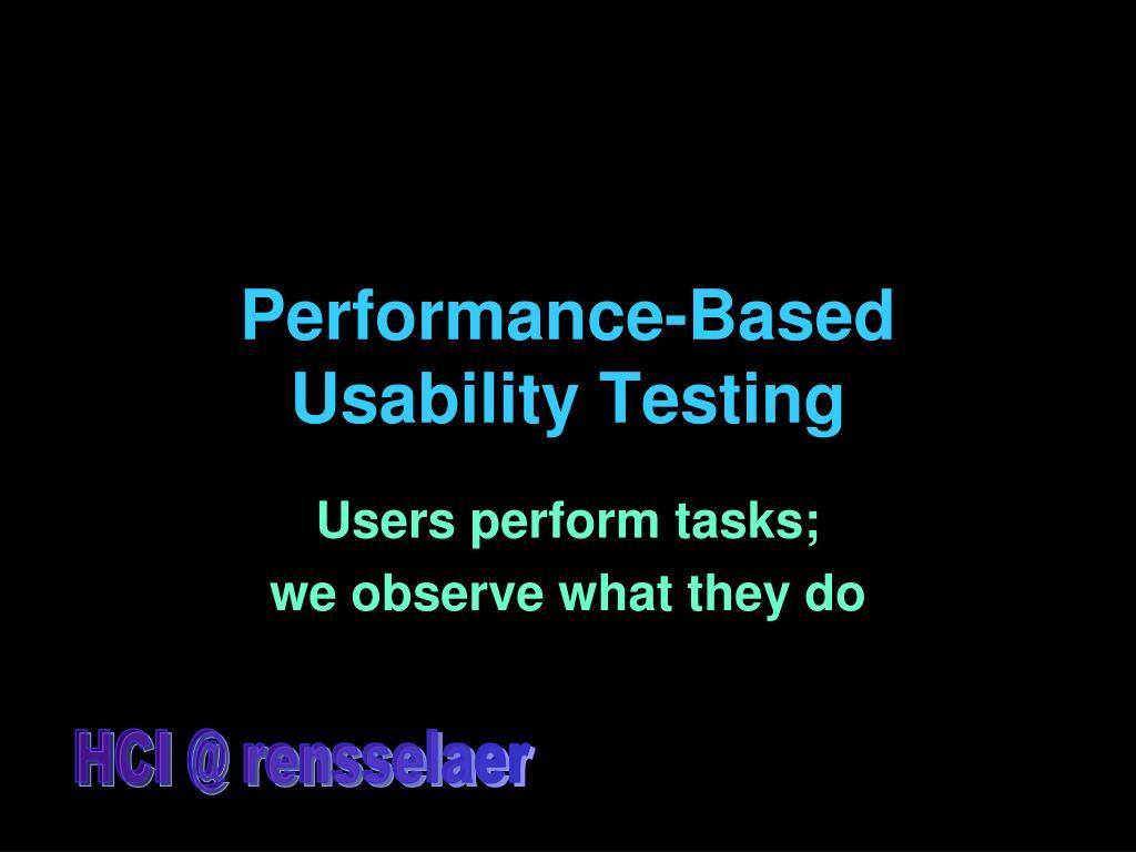 Performance-Based Usability Testing