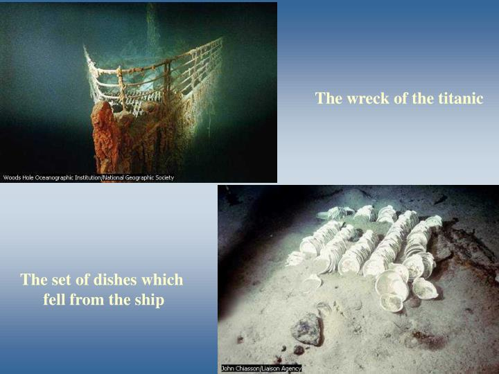 The wreck of the titanic