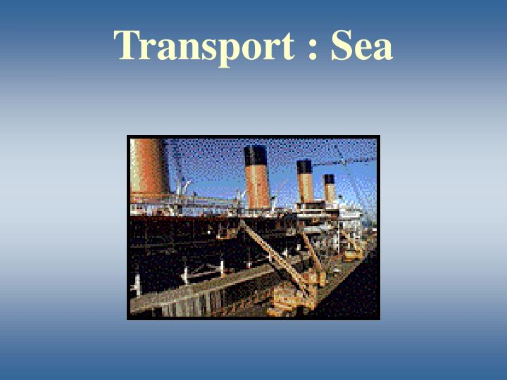 Transport : Sea