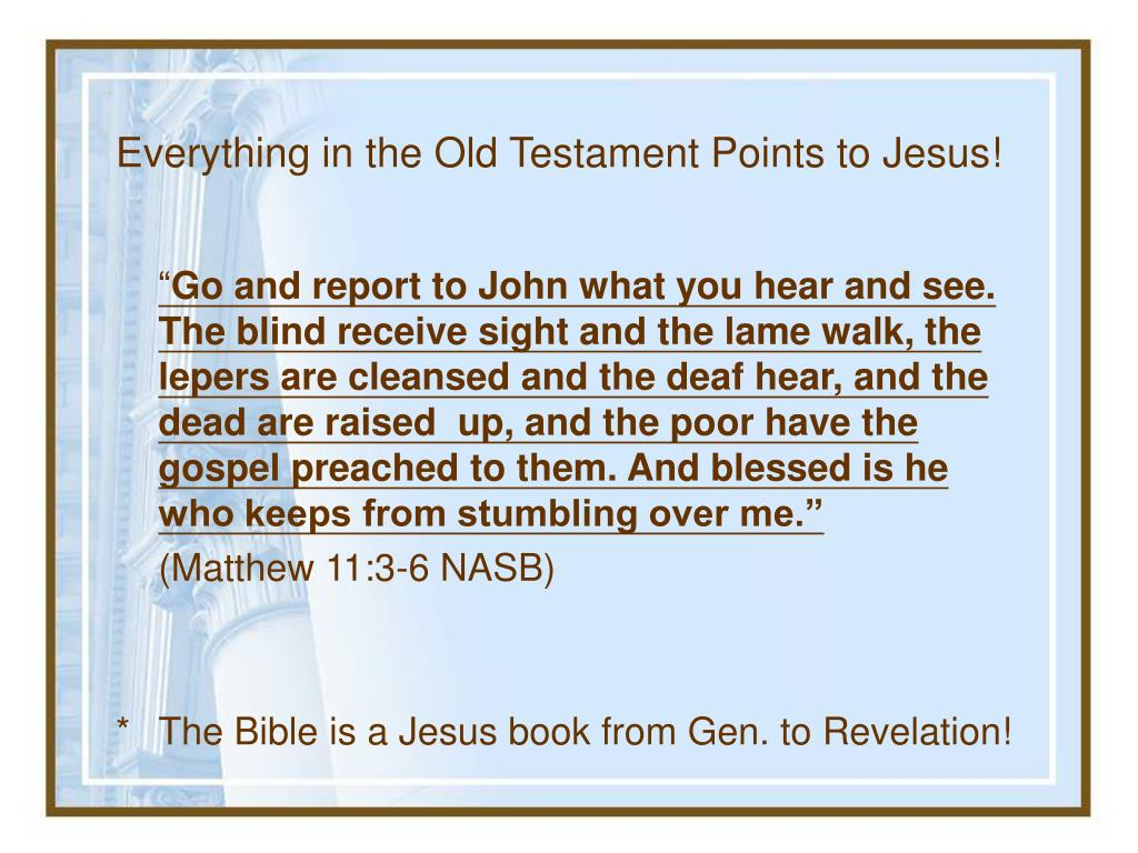 Everything in the Old Testament Points to Jesus!