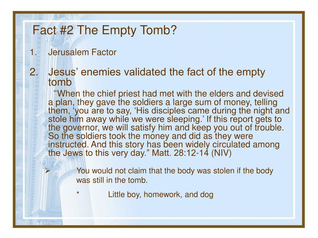 Fact #2 The Empty Tomb?