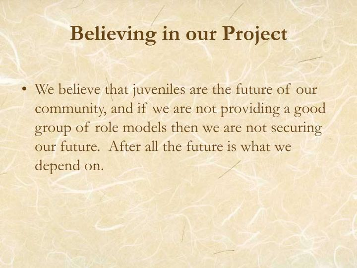 Believing in our project