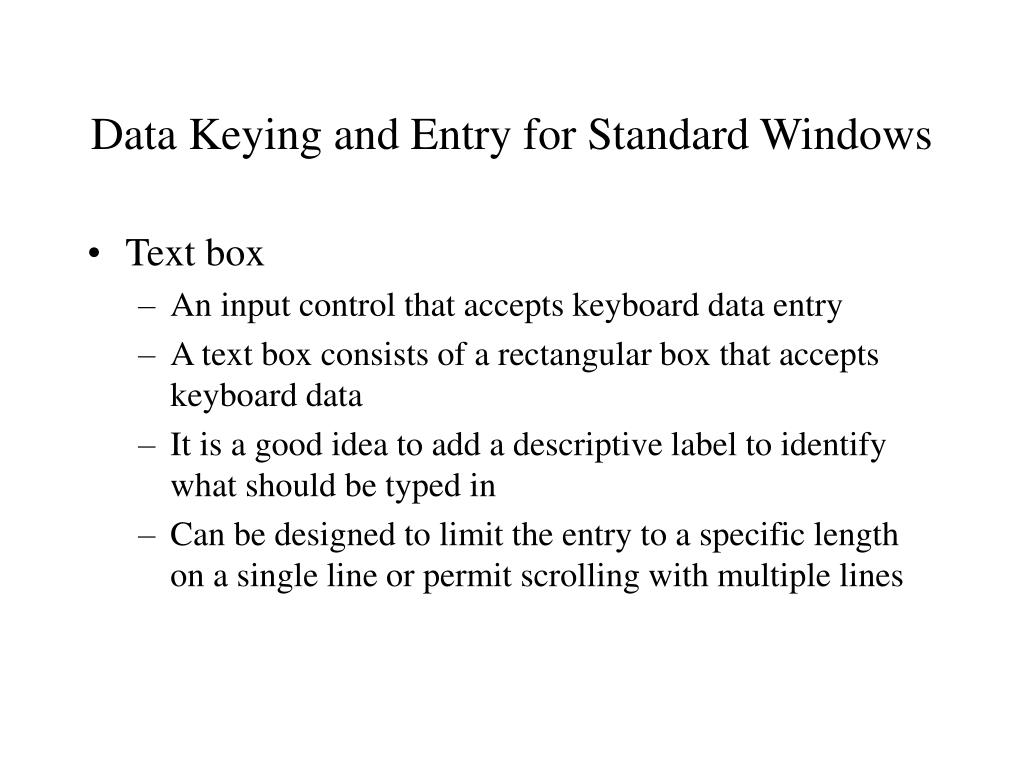Data Keying and Entry for Standard Windows