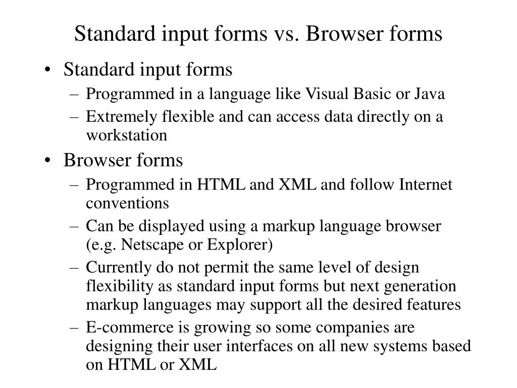 Standard input forms vs. Browser forms