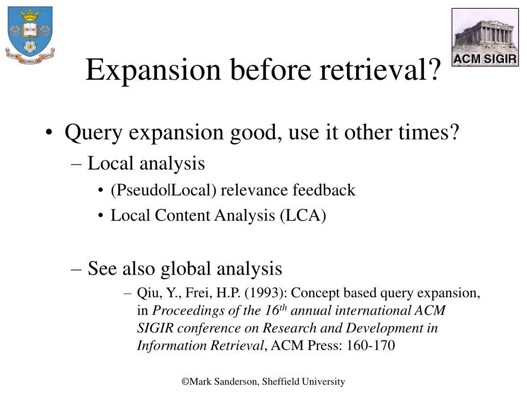 Expansion before retrieval?